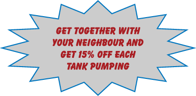 GET TOGETHER WITH YOUR NEIGHBOUR AND GET 15% OFF EACH TANK PUMPING
